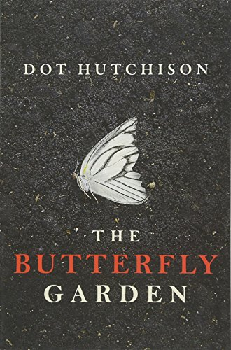 The Butterfly Garden (The Collector, Band 1)
