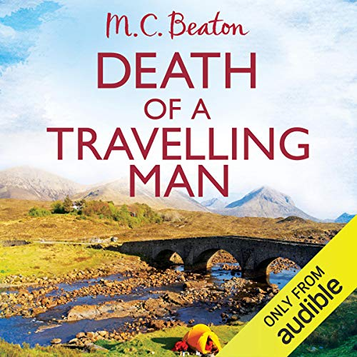 Death of a Travelling Man     Hamish Macbeth, Book 9              By:                                                                                                                                 M. C. Beaton                               Narrated by:                                                                                                                                 David Monteath                      Length: 4 hrs and 52 mins     7 ratings     Overall 4.9