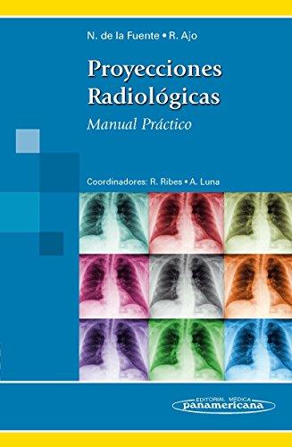 DE LA FUENTE:Proyecciones Radiol—gicas: Manual Práctico (Spanish Edition)