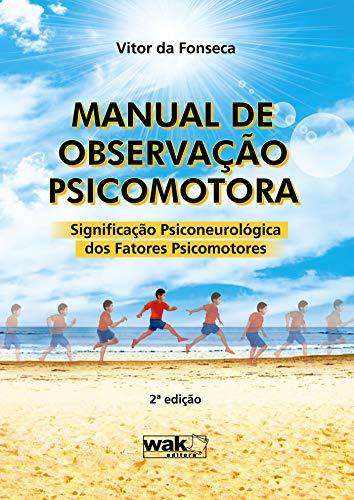 Manual de Observação Psicomotora: Significação psiconeurologica dos fatores psicomotores