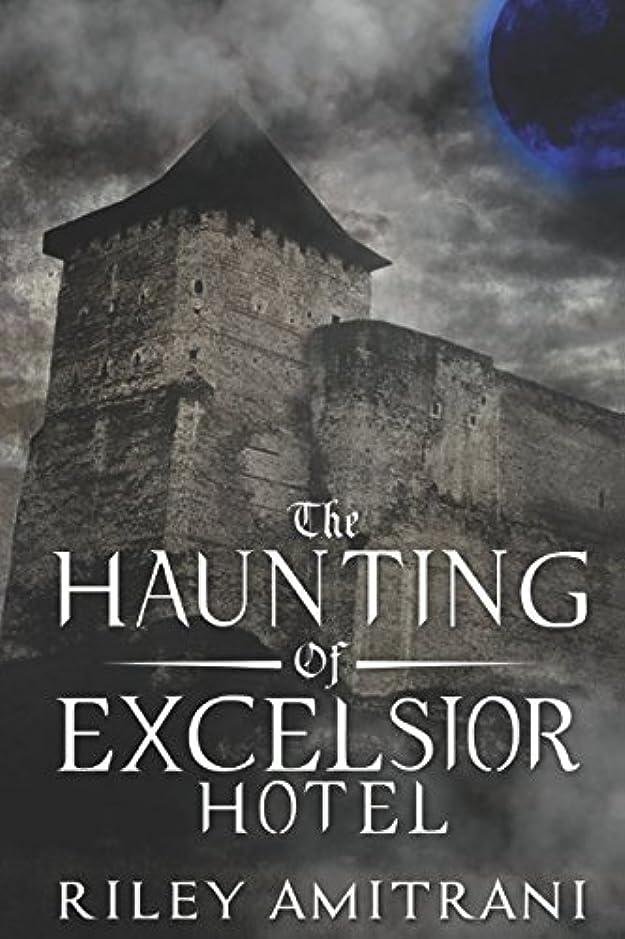 ステートメントシネウィ余韻The Haunting of Excelsior Hotel