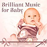 Brilliant Music for Baby – Einstein Effect, Little Genius, Development Child, Deep Focus, Classical Sounds for Kids, Beethoven