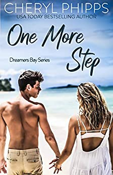 One More Step: Dreamers Bay Series by [Cheryl Phipps]