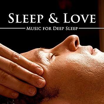 Sleep & Love - Music for Deep Sleep