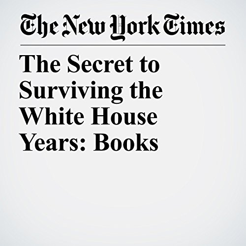 The Secret to Surviving the White House Years: Books audiobook cover art