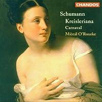 Schumann: Kreisleriana / Carnaval by Miceal O'Rourke (1999-01-01)