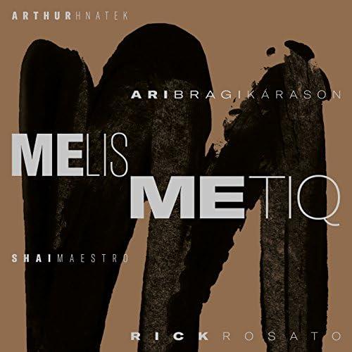 Melismetiq feat. Arthur Hnatek, Ari Bragi Kárason, Shai Maestro & Rick Rosato