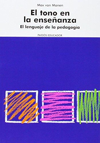 Tono en la enseñanza, el - el lenguaje de la pedagogia (Educador)