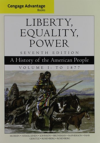 Bundle: Cengage Advantage Books: Liberty, Equality, Power: A History of the American People, Volume 1: To 1877, 7th + Mi