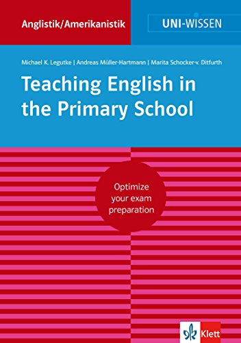 Uni-Wissen Teaching English in the Primary School: Optimize your exam preparation Anglistik/Amerikanistik (English Edition)