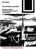 Die Architektur der Stadt: Skizzen zu einer grundlegenden Theorie des Urbanen (Bauwelt Fundamente, Band 41) - Aldo Rossi
