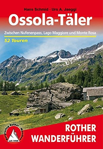 Ossola-Täler TEST: Zwischen Nufenenpass, Lago Maggiore und Monte Rosa. 52 Touren.TEST (Rother Bildband)
