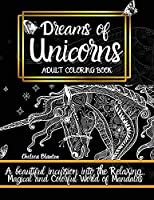 Dreams of Unicorns: Original Patterns Meditation Stress Relief Anxiety Color Therapy Mindfulness