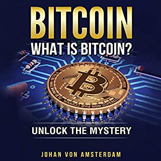 Bitcoin: What Is Bitcoin?     Unlock the Mystery of Bitcoin (Crypto for Beginners, Volume 1)              By:                                                                                                                                 Johan von Amsterdam                               Narrated by:                                                                                                                                 Robert Plank                      Length: 1 hr and 4 mins     1 rating     Overall 5.0