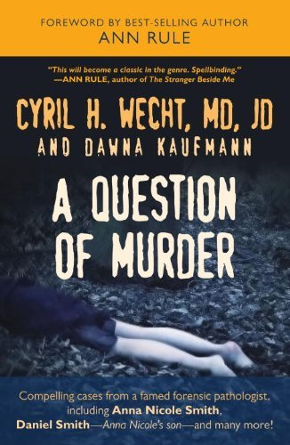 Question of Murder: Compelling Cases from a Famed Forensic Pathologist (English Edition)