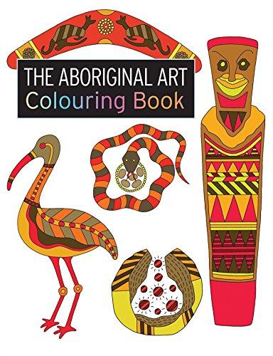 The Aboriginal Art Colouring Book (The Colouring Book Series)