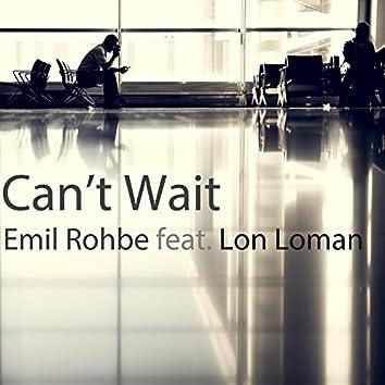 Can't Wait (feat. Lon Loman)