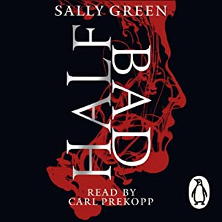 Half Bad                   By:                                                                                                                                 Sally Green                               Narrated by:                                                                                                                                 Carl Prekopp                      Length: 8 hrs and 35 mins     429 ratings     Overall 4.3