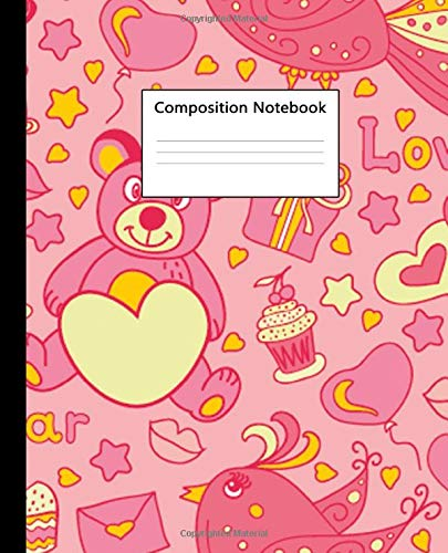 Composition Notebook: Wide Ruled Paper Notebook and Journal - Blank Wide Lined Diary for Writing, Notes and Brilliant Ideas - Nifty Teddy Bear & Cherry Cupcake