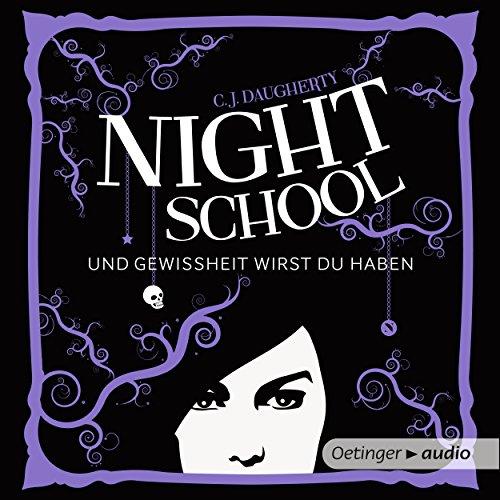 Und Gewissheit wirst du haben     Night School 5              Autor:                                                                                                                                 C. J. Daugherty                               Sprecher:                                                                                                                                 Luise Helm                      Spieldauer: 10 Std. und 12 Min.     413 Bewertungen     Gesamt 4,7