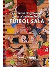 Cuaderno de Ejercicios para el Entrenador de Fútbol Sala