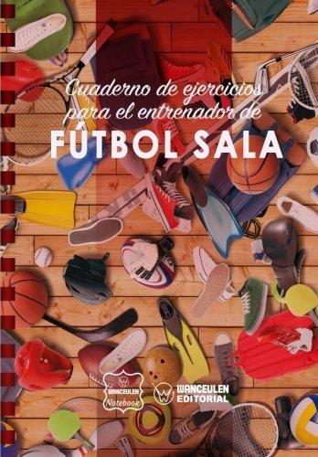 Cuaderno Ejercicios Entrenador Fútbol Sala