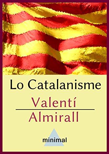 Lo Catalanisme (Catalan Edition)