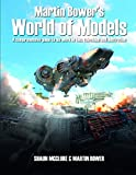 Martin Bower's World of Models: (White page edition)