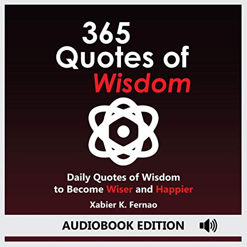 365 Quotes of Wisdom Audiobook By Xabier K. Fernao cover art
