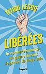 Libérées ! : Le combat féministe se gagne devant le panier de linge sale par Lecoq
