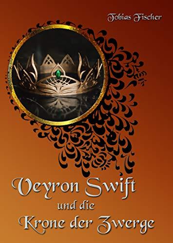 Veyron Swift und die Krone der Zwerge (Veyron Swift Shorts 8) (German Edition)