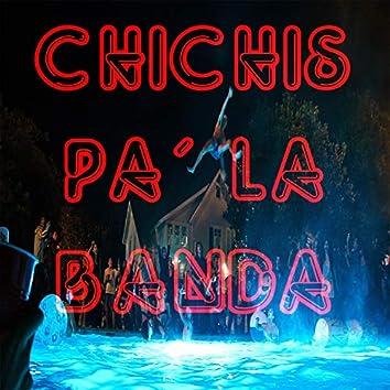 Chichis Pa´ La Banda