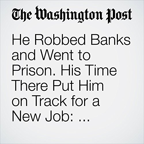 He Robbed Banks and Went to Prison. His Time There Put Him on Track for a New Job: Georgetown Law Professor. copertina