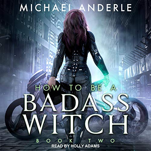 How to Be a Badass Witch II Audiobook By Michael Anderle cover art