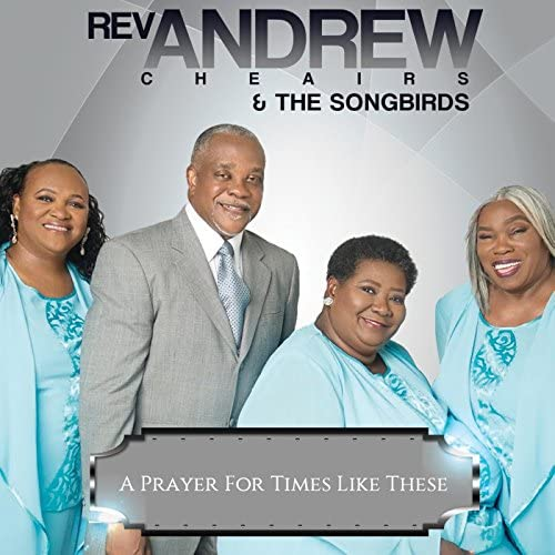 Rev. Andrew Cheairs & The Songbirds