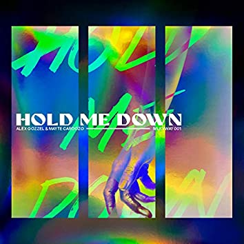 Hold Me Down (feat. Mayte Cardozo)