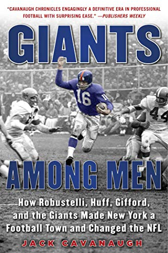 Image of Giants Among Men: How Robustelli, Huff, Gifford, and the Giants Made New York a Football Town and Changed the NFL