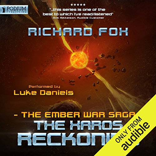 The Xaros Reckoning     The Ember War, Book 9              By:                                                                                                                                 Richard Fox                               Narrated by:                                                                                                                                 Luke Daniels                      Length: 7 hrs and 30 mins     228 ratings     Overall 4.9