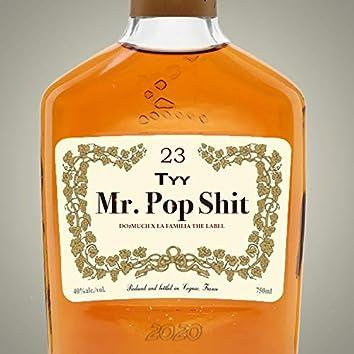 Mr. Pop Shit