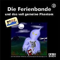 Die Ferienbande und das voll gemeine Phantom (Die Ferienbande 2) Hörbuch