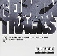 Reunion Tracks/Final Fantasy Vii Advent Children Complete (2009-09-16)