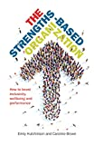 The Strengths-Based Organization: How to boost inclusivity, wellbeing and performance