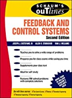 Feedback and Control Systems: Continuous (Analog) and Discrete (Digital) (Schaum's Outline Series)