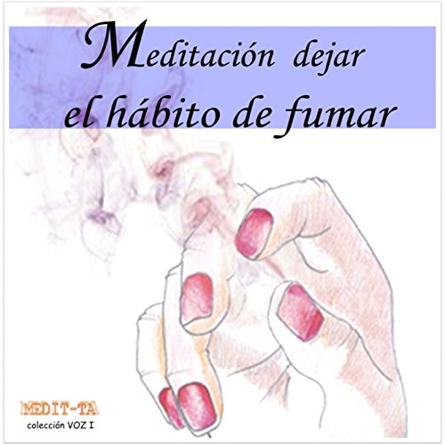 Meditacion Para Dejar El Habito De Fumar [Meditation to Stop Smoking] audiobook cover art