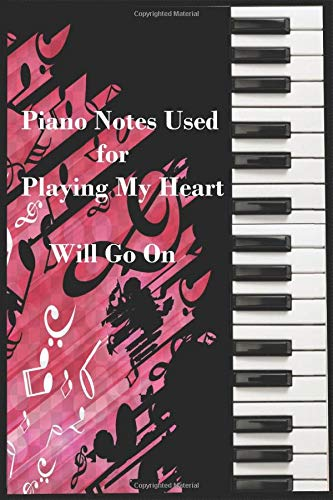 Piano Notes Used for Playing My Heart Will Go On: Journals 6:9 with 120 pages , Golden notebook