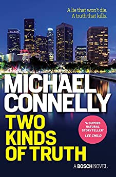 Two Kinds of Truth (HARRY BOSCH Book 20) by [Michael Connelly]