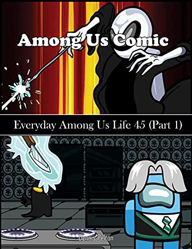 Among Us Comic: Everyday Among Us Life 45 (Part 1) (English Edition)