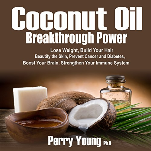 Coconut Oil Breakthrough Power audiobook cover art