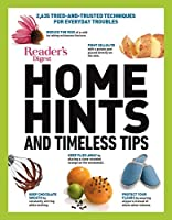Reader's Digest Home Hints & Timeless Tips: 2,635 Tried-and-Trusted Techniques for Everyday Troubles
