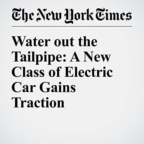 Water out the Tailpipe: A New Class of Electric Car Gains Traction cover art